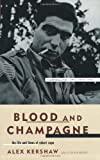 img - for Blood And Champagne: The Life And Times Of Robert Capa book / textbook / text book