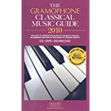The Gramophone Classical Music Guide 2010: The Most Authoritative Guide to the Best Classical Recordings Written by the World's Leading Critics ~ James Jolly