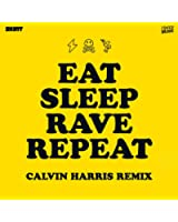 Eat Sleep Rave Repeat (Calvin Harris Radio Edit)