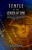 Amazon.com: Temple At The Center Of Time: Newton's Bible Codex Finally Deciphered and the Year 2012 (9780981495743): David Flynn: Books