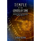 Temple At The Center Of Time: Newton's Bible Codex Finally Deciphered and the Year 2012 ~ David Flynn