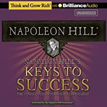 Napoleon Hill's Keys to Success: The 17 Principles of Personal Achievement (       UNABRIDGED) by Napoleon Hill Narrated by Joe Slattery