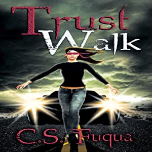 Trust Walk | [C. S. Fuqua]