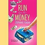 Run for the Money   Stephanie Feagan