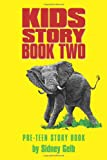 Kids Story Book Two: Pre-Teen Story Book