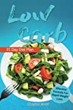 Low Carb: Low Carb:Cookbook 21 Day Diet Plan The Most Effective Formula For Ra: low carb cookbook, low carb diet, low carb slow cooker, low carb high fat, low carb book