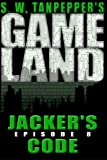 img - for Jacker's Code: S.W. Tanpepper's GAMELAND (Episode 8) book / textbook / text book