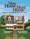 img - for New House/More House: Solving the Residential Construction Puzzle by Preves, Richard (2002) Paperback book / textbook / text book