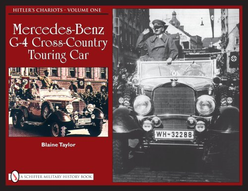 Hitler's Chariots: Vol.1, Mercedes-Benz G-4 Cross-Country Touring Car (Schiffer Military History Book) PDF
