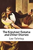 Leo Tolstoy The Kreutzer Sonata and Other Stories