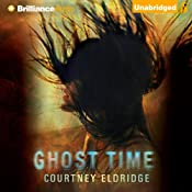 Ghost Time | [Courtney Eldridge]