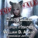 Super Sales on Super Heroes Audiobook by William D. Arand Narrated by Jeff Hays