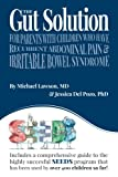 img - for The Gut Solution: A guide for Parents with Children who have Recurrent Abdominal Pain and Irritable Bowel Syndrome book / textbook / text book