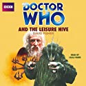 Doctor Who and the Leisure Hive (       UNABRIDGED) by David Fisher Narrated by Lalla Ward