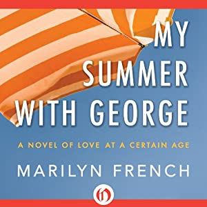 My Summer with George: A Novel of Love at a Certain Age | [Marilyn French]