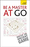 Teach Yourself Be a Master at Go (1444107313) by Charles Matthews
