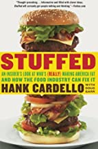 Stuffed: Who's Making America Fat And How The Food Industry Can Fix It