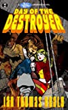 Day of the Destroyer (Just Cause Universe Book 3)
