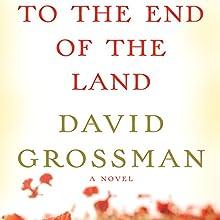 To the End of the Land | Livre audio Auteur(s) : David Grossman, Jessica Cohen (translator) Narrateur(s) : Arthur Morey