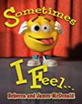 Sometimes I Feel...: A Book About Emo...
