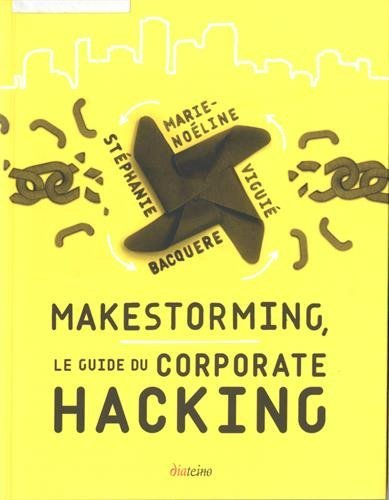 Makestorming le Guide du Corporate Hacking