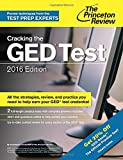 Cracking the GED Test with 2 Practice Exams, 2016 Edition (College Test Preparation)