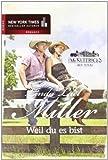 Die McKettricks aus Texas: Weil du es bist (New York Times Bestseller Autoren: Romance)