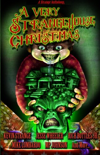 A Very StrangeHouse Christmas [Strange, Kevin - Wheeler, Jesse - Bottles Jr., Rich - Byrd, Jonathan - Goddard, Lindsey - Johnson, MP - Lombardo, Mike - Tepe, K.M. - Tea, Billy] (Tapa Blanda)