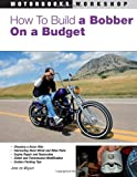 How to Build a Bobber on a Budget (Motorbooks Workshop) (Motorbooks Workshop) (Motorbooks Workshop) (Motorbooks Workshop) (Motorbooks Workshop)
