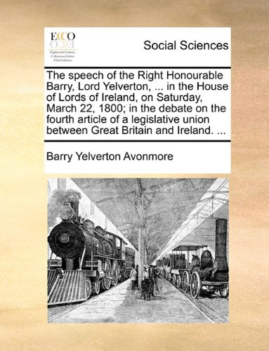 the-speech-of-the-right-honourable-barry-lord-yelverton-in-the-house-of-lords-of-ireland-on-saturday