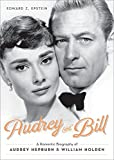 img - for Audrey and Bill: A Romantic Biography of Audrey Hepburn and William Holden book / textbook / text book
