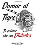 Domar al Tigre: Tu primer ano con diabetes (Spanish Edition)