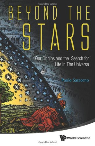Beyond The Stars: Our Origins And The Search For Life In The Universe