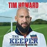 The Keeper: A Life of Saving Goals an...
