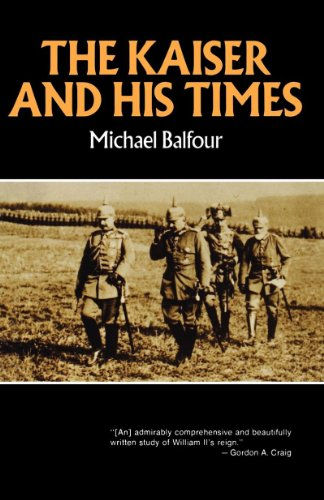Kaiser and His Times (Norton Library), Michael Balfour