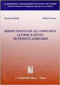 Risposte strategiche alla complessità: le forme di offerta dei