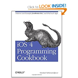 iOS 4 Programming Cookbook: Solutions & Examples for iPhone, iPad, and iPod touch Apps