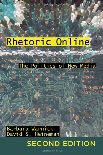 Rhetoric Online: The Politics Of New Media, 2Nd Edition (Frontiers In Political Communication, Vol. 22)