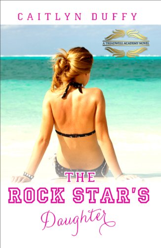 The Rock Star's Daughter (The Treadwell Academy Novels)