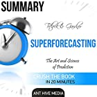 Summary: Tetlock and Gardner's Superforecasting Summary: The Art and Science of Prediction Hörbuch von  Ant Hive Media Gesprochen von: Don Moffit