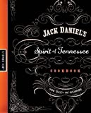 Jack Daniel's Spirit of Tennessee Cookbook by Tolley, Lynne, Mitchamore, Pat published by Nelson Current (2010)