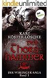 Der Thorshammer: Die Wikinger-Saga - Band 1
