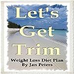 Let's Get Trim: Weight Loss Diet Plan | Jan Peters