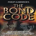 The Bond Code: Dark Secrets of Ian Fleming and James Bond (       UNABRIDGED) by Philip Gardiner Narrated by Philip Gardiner