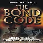 The Bond Code: Dark Secrets of Ian Fleming and James Bond | Philip Gardiner