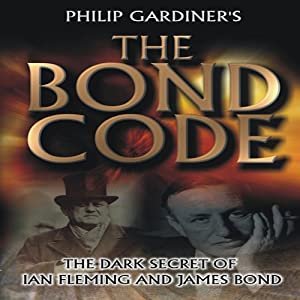 The Bond Code: Dark Secrets of Ian Fleming and James Bond | [Philip Gardiner]