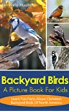 Backyard Birds: A Picture Book For Kids To Learn Fun Facts About Backyard Birds In North America (Nature´s Amazing Series)