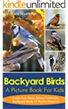 Backyard Birds: A Picture Book For Kids To Learn Fun Facts About Backyard Birds In North America (Nature´s Amazing Series 7)