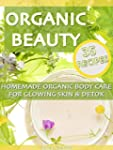 ORGANIC BEAUTY: HOMEMADE ORGANIC BODY...