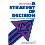 A Strategy of Decision: Policy Evaluation as a Social Process ~ David Braybrooke